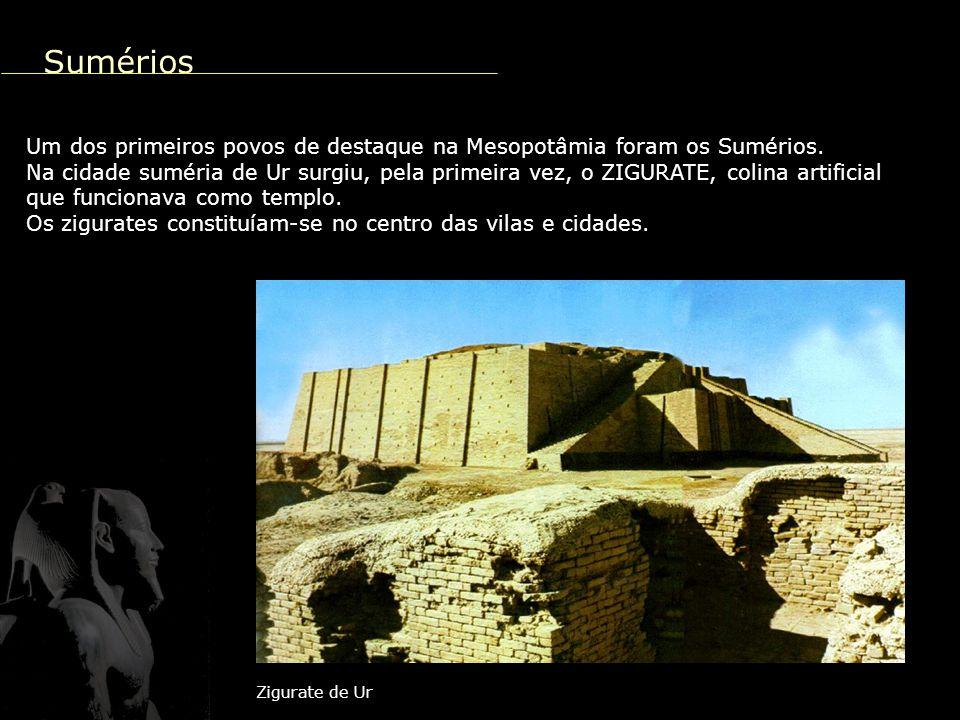 Sumérios Um dos primeiros povos de destaque na Mesopotâmia foram os Sumérios.