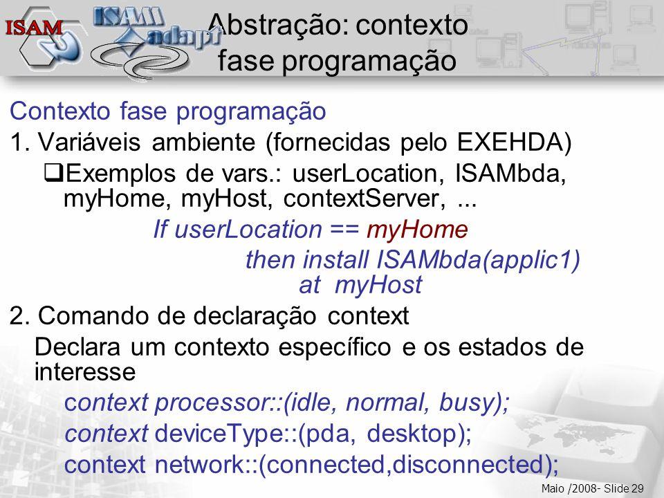  Clique para editar os estilos do texto mestre  Segundo nível  Terceiro nível  Quarto nível  Quinto nível Maio /2008- Slide 29 Abstração: contexto fase programação Contexto fase programação 1.