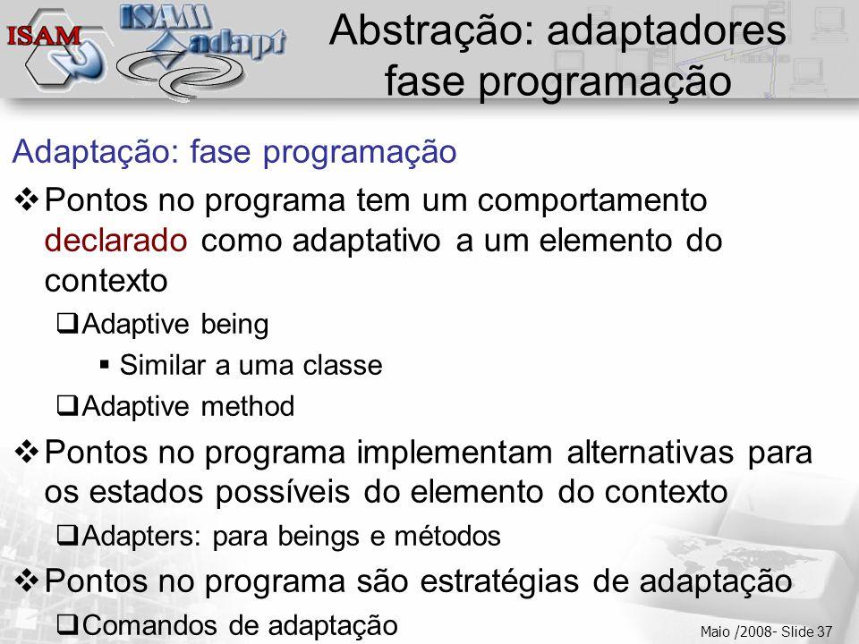  Clique para editar os estilos do texto mestre  Segundo nível  Terceiro nível  Quarto nível  Quinto nível Maio /2008- Slide 37 Abstração: adaptad