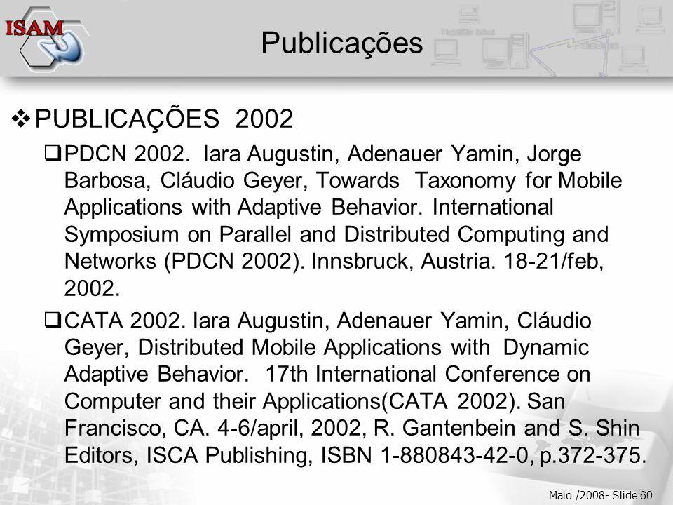  Clique para editar os estilos do texto mestre  Segundo nível  Terceiro nível  Quarto nível  Quinto nível Maio /2008- Slide 60 Publicações  PUBLICAÇÕES 2002  PDCN 2002.