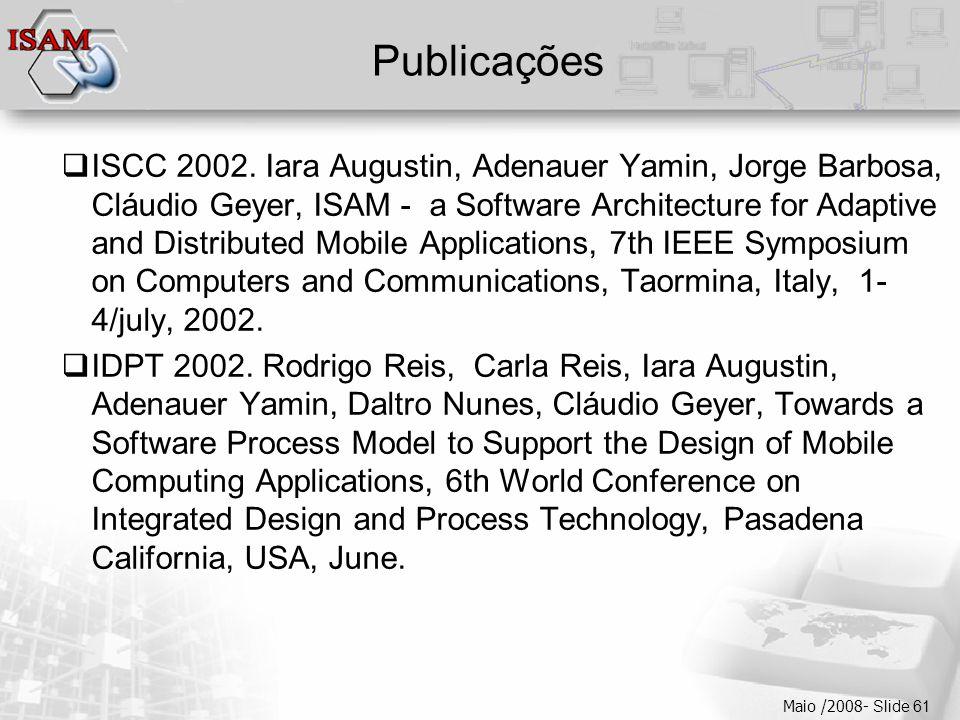  Clique para editar os estilos do texto mestre  Segundo nível  Terceiro nível  Quarto nível  Quinto nível Maio /2008- Slide 61 Publicações  ISCC 2002.