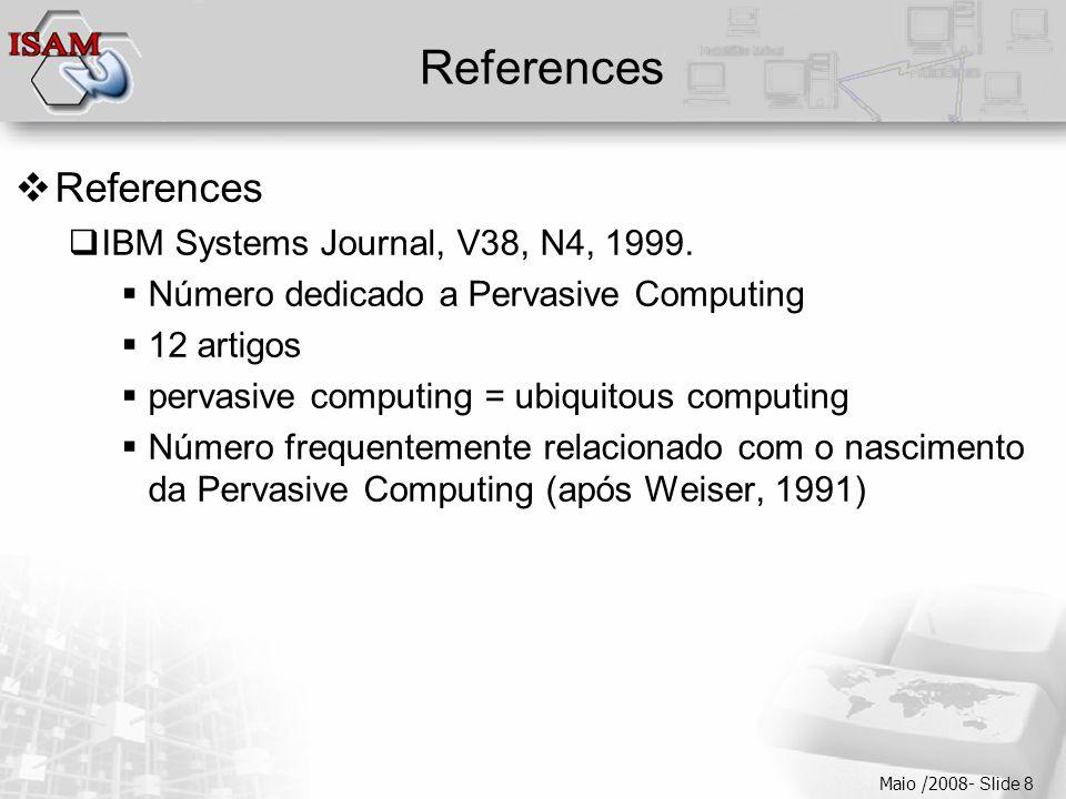  Clique para editar os estilos do texto mestre  Segundo nível  Terceiro nível  Quarto nível  Quinto nível Maio /2008- Slide 8 References  Refere