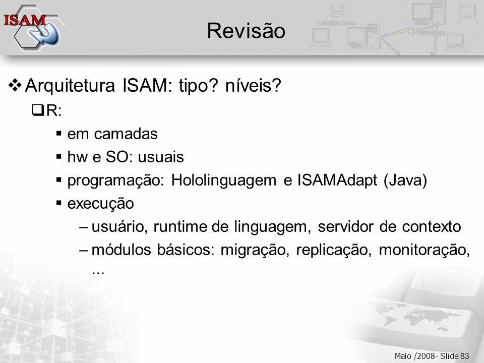  Clique para editar os estilos do texto mestre  Segundo nível  Terceiro nível  Quarto nível  Quinto nível Maio /2008- Slide 83 Revisão  Arquitetura ISAM: tipo.