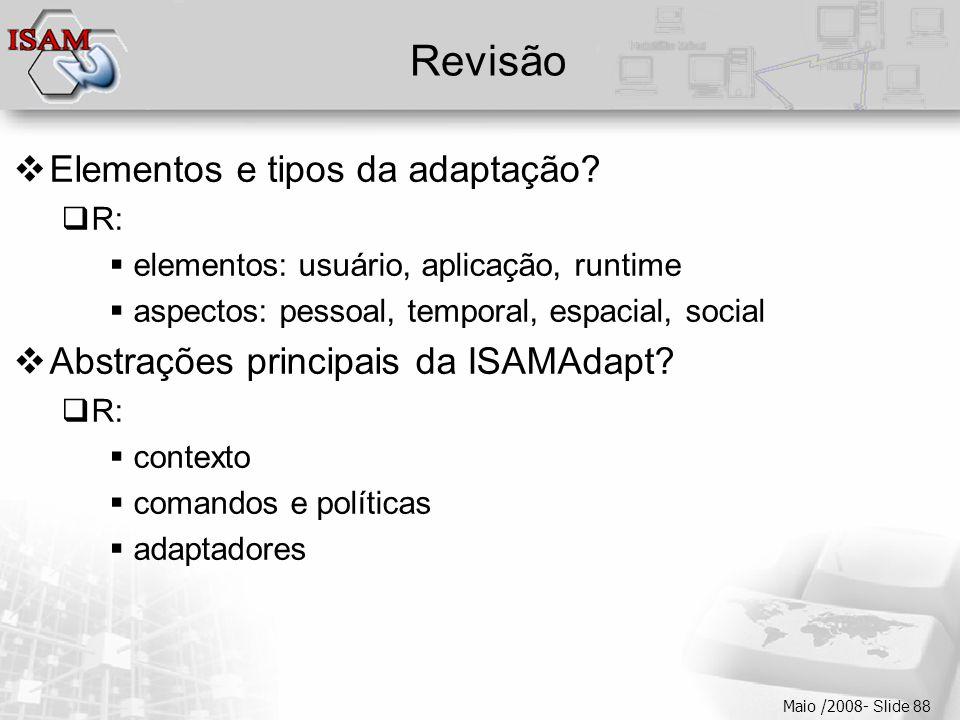  Clique para editar os estilos do texto mestre  Segundo nível  Terceiro nível  Quarto nível  Quinto nível Maio /2008- Slide 88 Revisão  Elementos e tipos da adaptação.