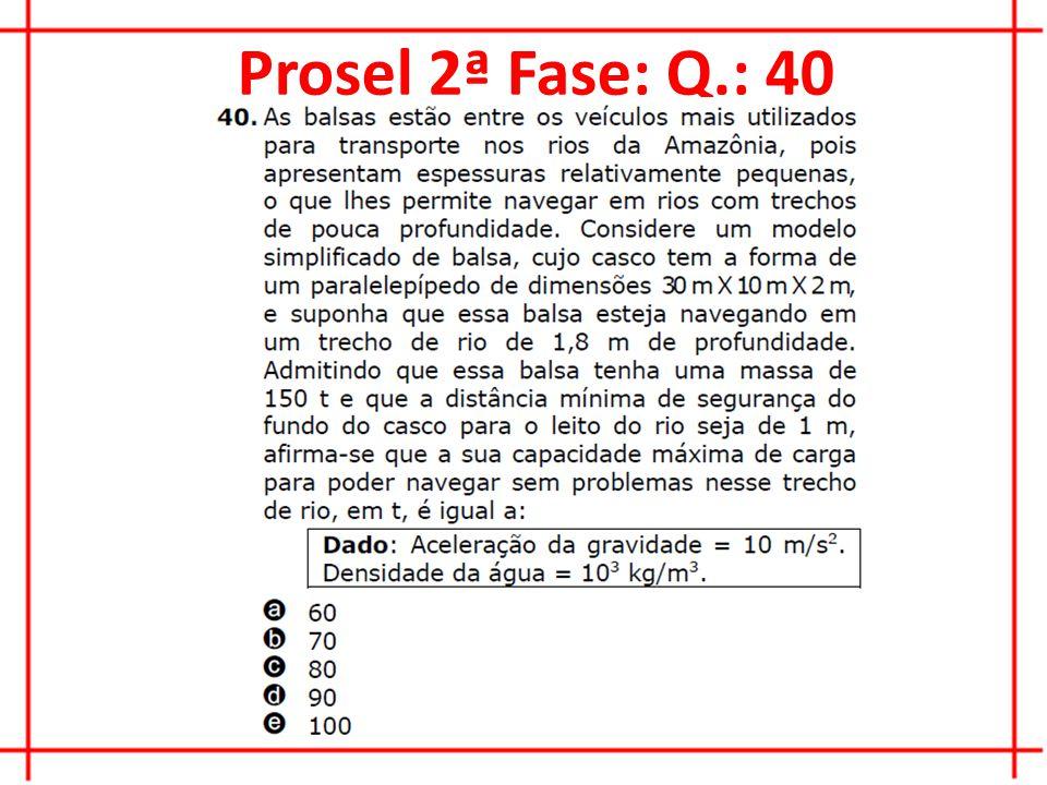 Prosel 2ª Fase: Q.: 40