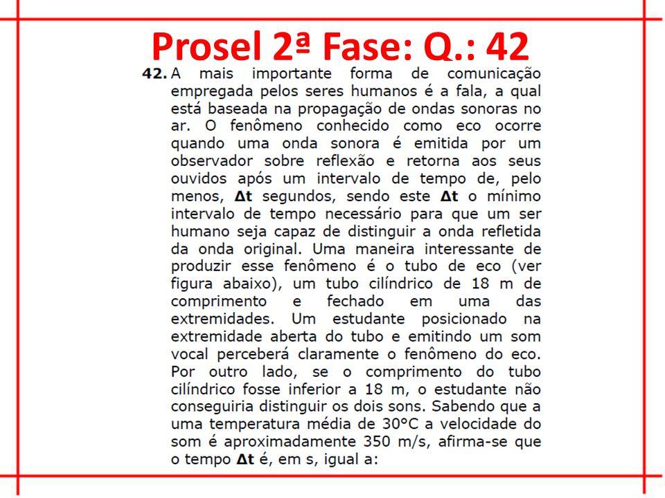 Prosel 2ª Fase: Q.: 42