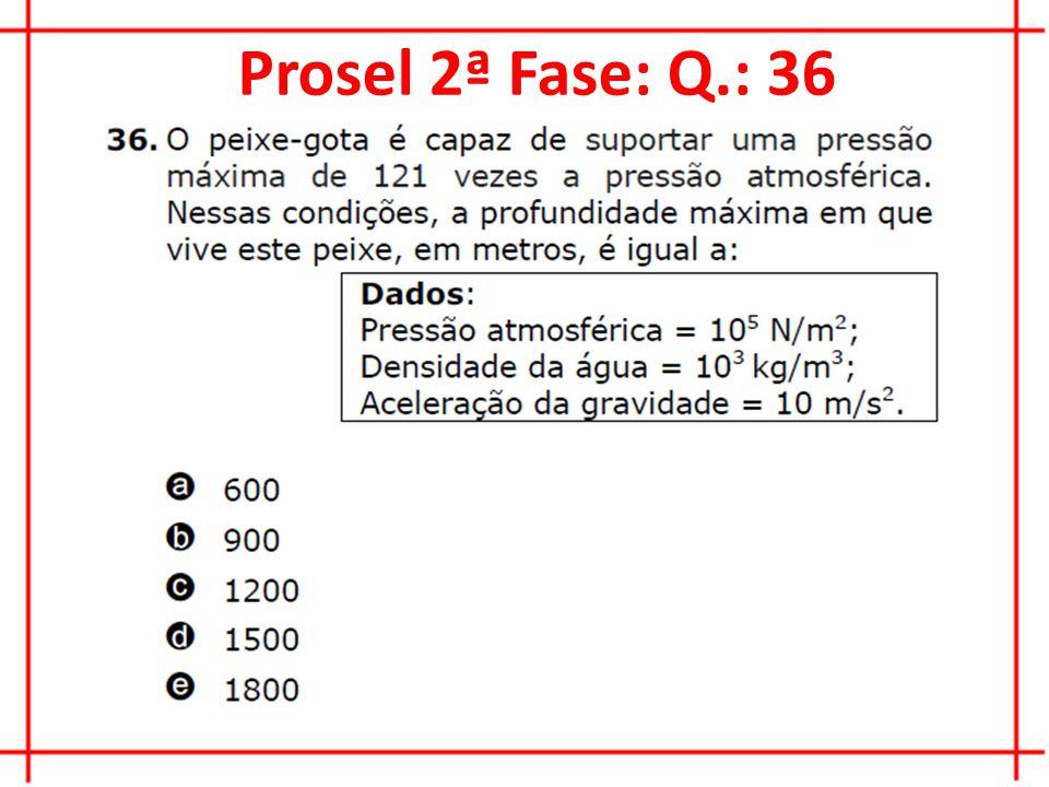 Prosel 2ª Fase: Q.: 36