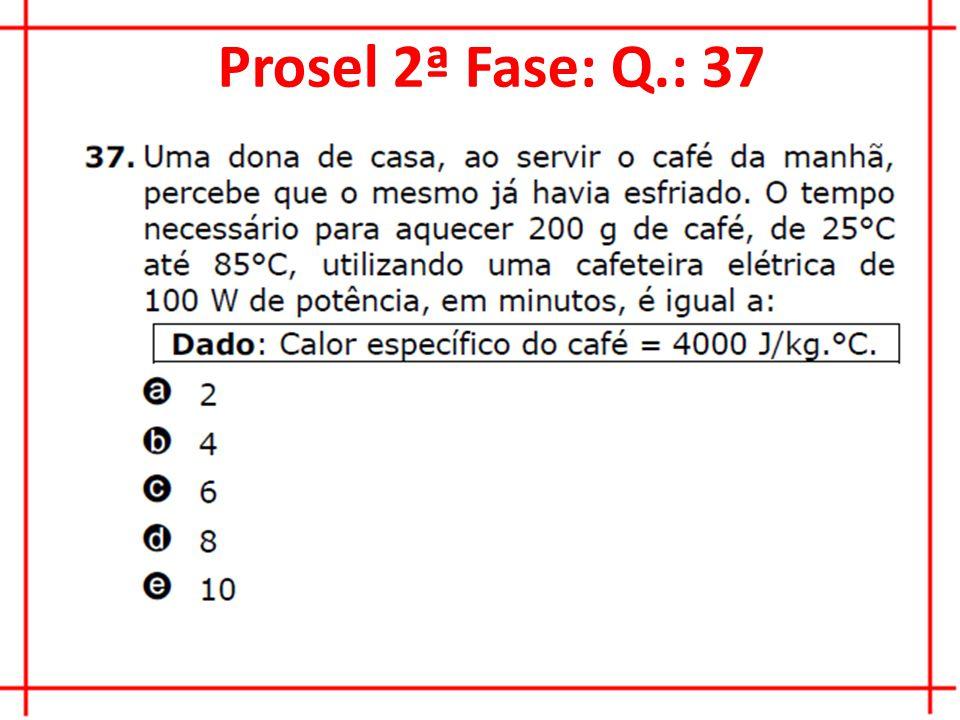 Prosel 2ª Fase: Q.: 37