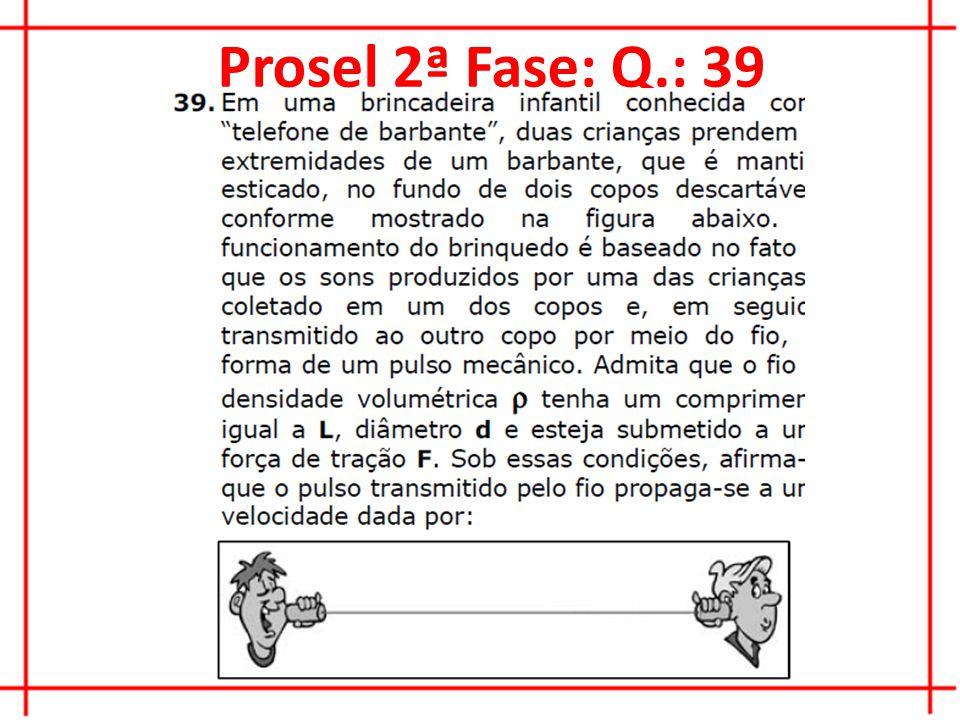 Prosel 2ª Fase: Q.: 39