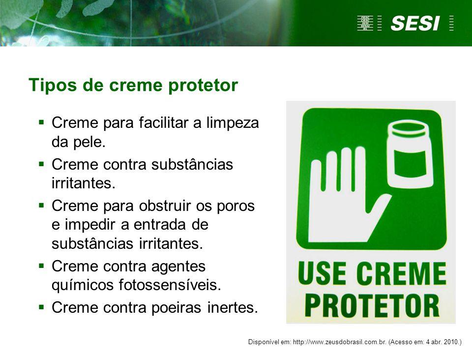 Tipos de creme protetor  Creme para facilitar a limpeza da pele.