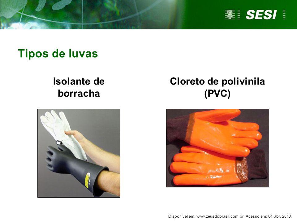 Cloreto de polivinila (PVC) Isolante de borracha Tipos de luvas Disponível em: www.zeusdobrasil.com.br.