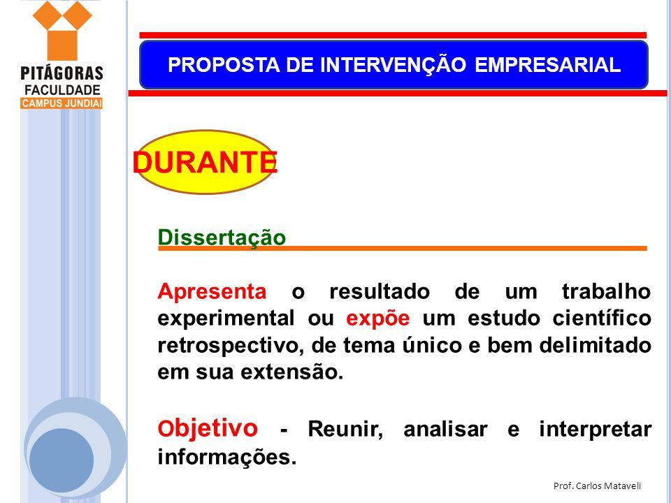 Prof. Carlos Mataveli PROPOSTA DE INTERVENÇÃO EMPRESARIAL Dissertação Apresenta o resultado de um trabalho experimental ou expõe um estudo científico