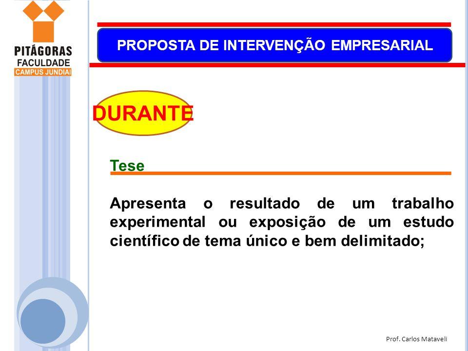 Prof. Carlos Mataveli PROPOSTA DE INTERVENÇÃO EMPRESARIAL DURANTE Tese Apresenta o resultado de um trabalho experimental ou exposição de um estudo cie
