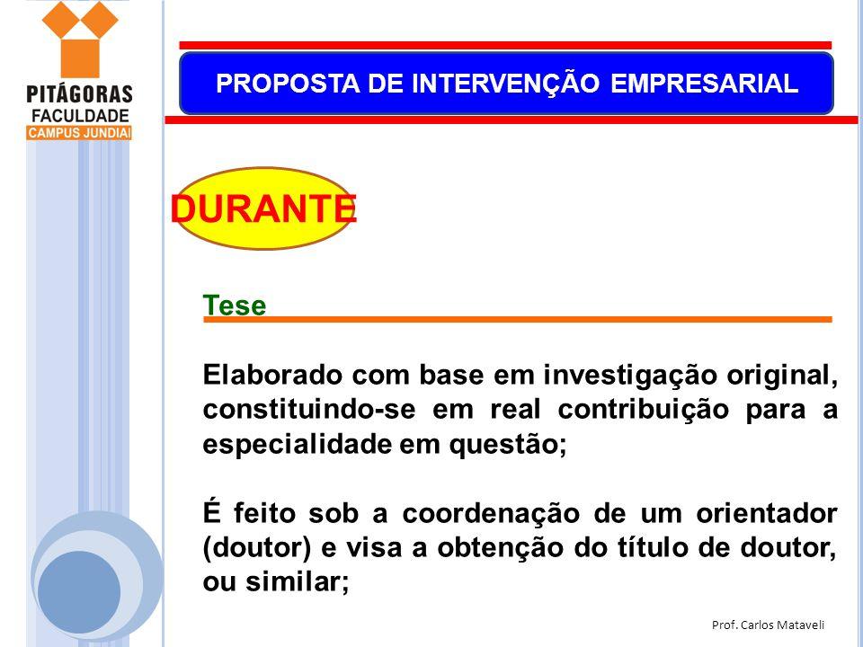 Prof. Carlos Mataveli PROPOSTA DE INTERVENÇÃO EMPRESARIAL DURANTE Tese Elaborado com base em investigação original, constituindo-se em real contribuiç