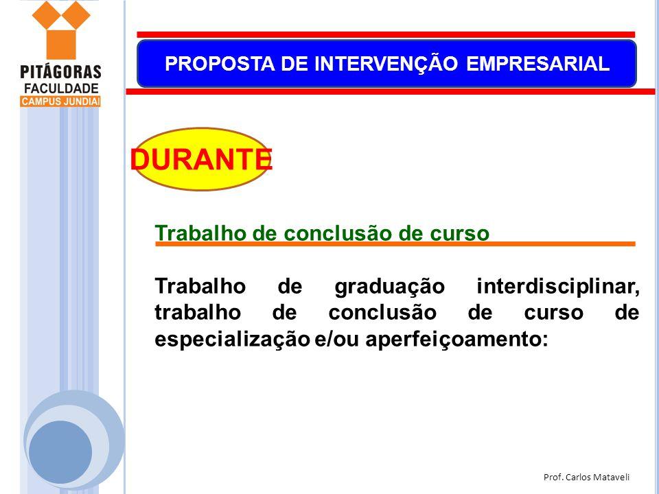 Prof. Carlos Mataveli PROPOSTA DE INTERVENÇÃO EMPRESARIAL DURANTE Trabalho de conclusão de curso Trabalho de graduação interdisciplinar, trabalho de c
