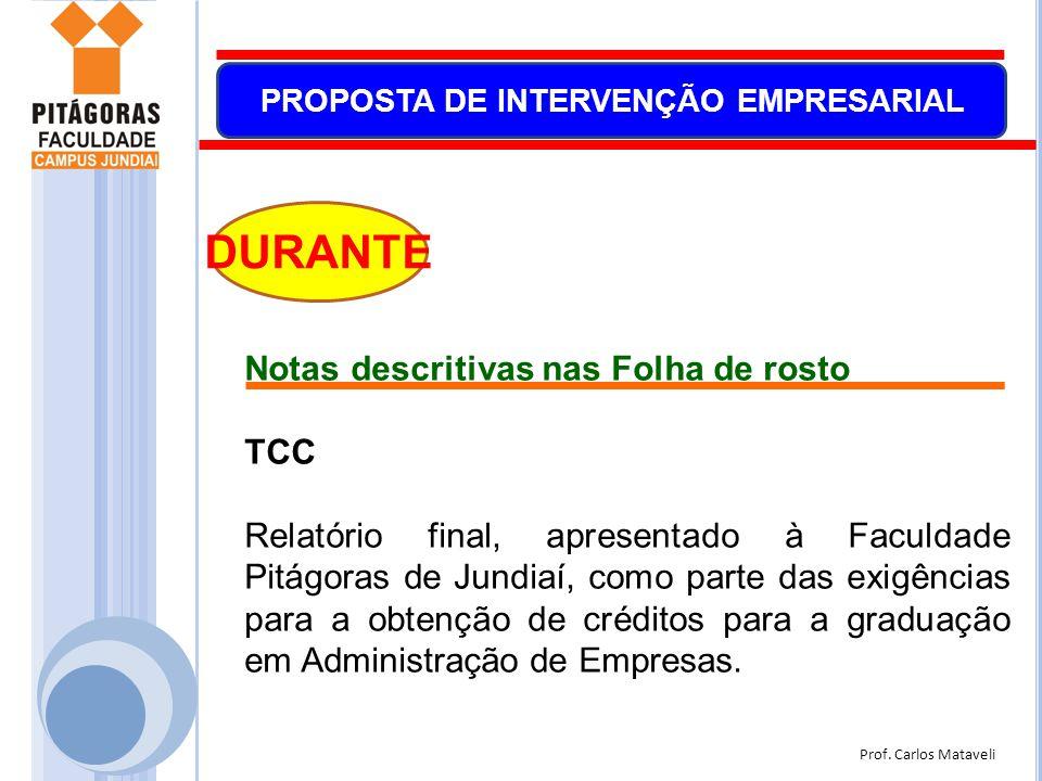 Prof. Carlos Mataveli PROPOSTA DE INTERVENÇÃO EMPRESARIAL DURANTE Notas descritivas nas Folha de rosto TCC Relatório final, apresentado à Faculdade Pi