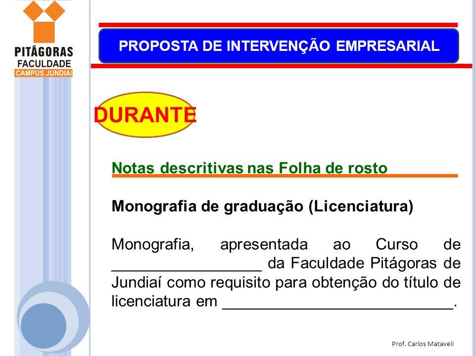 Prof. Carlos Mataveli PROPOSTA DE INTERVENÇÃO EMPRESARIAL DURANTE Notas descritivas nas Folha de rosto Monografia de graduação (Licenciatura) Monograf
