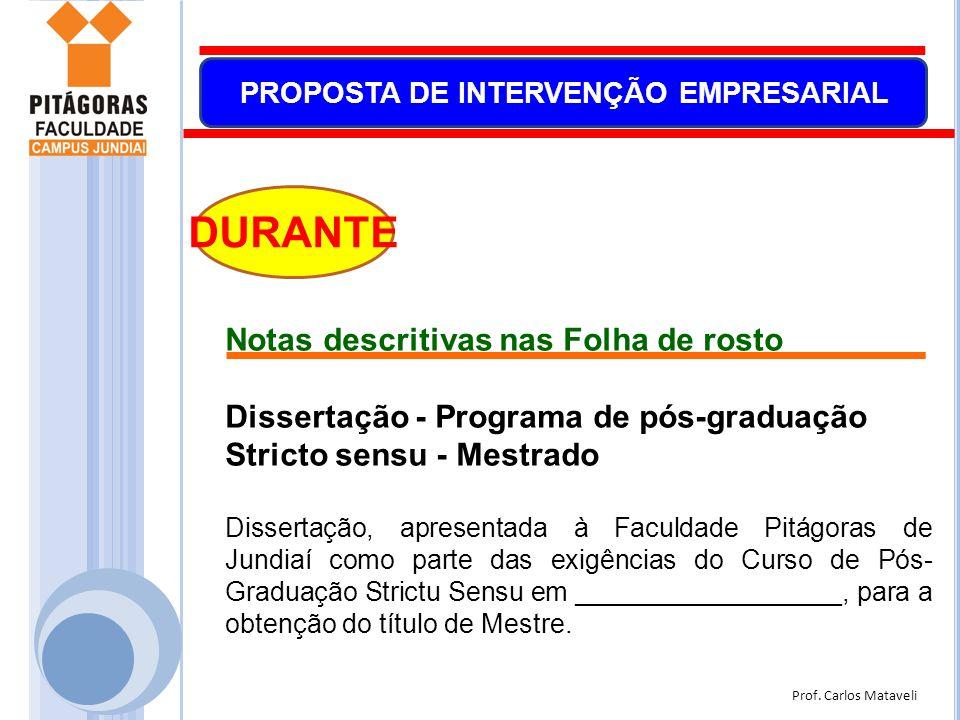 Prof. Carlos Mataveli PROPOSTA DE INTERVENÇÃO EMPRESARIAL DURANTE Notas descritivas nas Folha de rosto Dissertação - Programa de pós-graduação Stricto