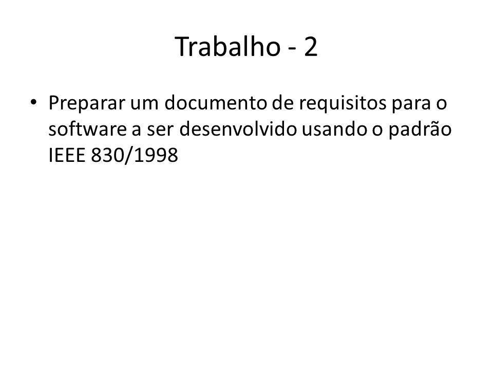 Trabalho - 2 • Preparar um documento de requisitos para o software a ser desenvolvido usando o padrão IEEE 830/1998