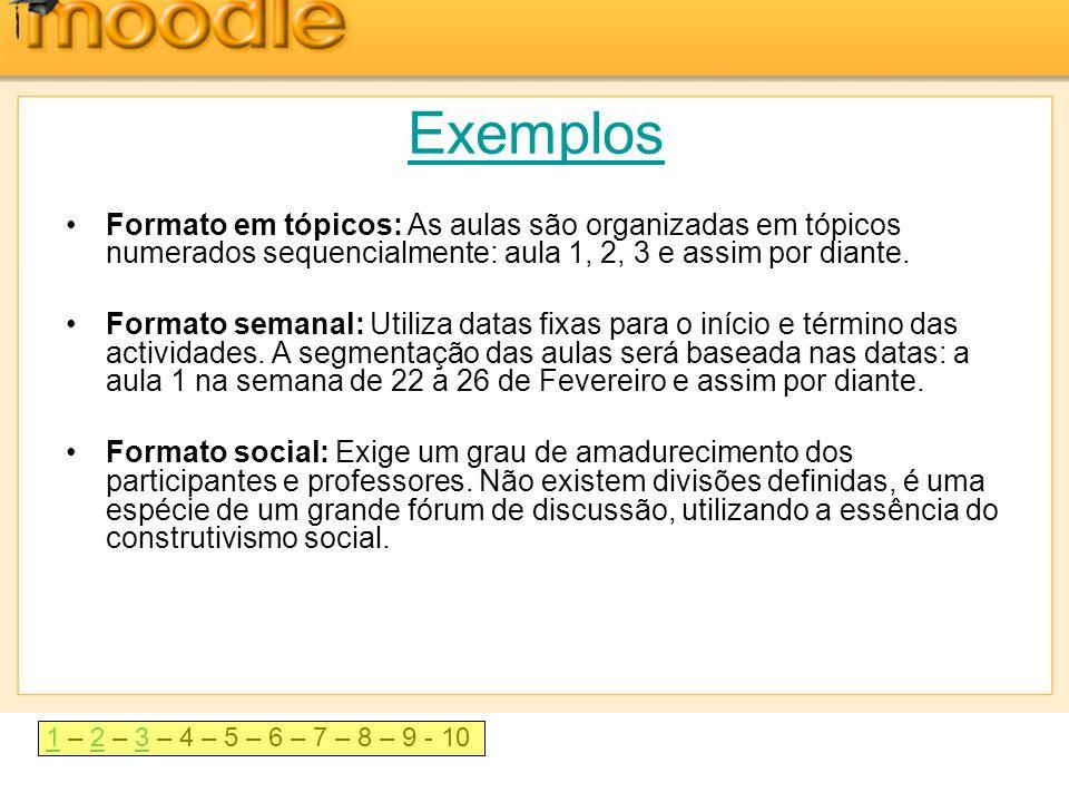 11 – 2 – 3 – 4 – 5 – 6 – 7 – 8 – 9 - 1023 Exemplos •Formato em tópicos: As aulas são organizadas em tópicos numerados sequencialmente: aula 1, 2, 3 e