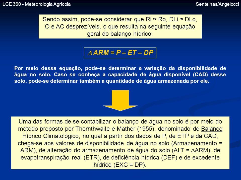 LCE 360 - Meteorologia Agrícola Sentelhas/Angelocci Sendo assim, pode-se considerar que Ri  Ro, DLi  DLo, O e AC desprezíveis, o que resulta na segu