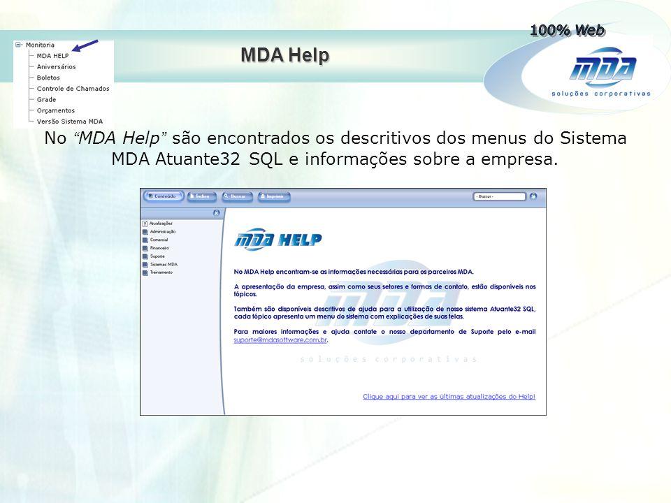 """MDA Help No """" MDA Help """" são encontrados os descritivos dos menus do Sistema MDA Atuante32 SQL e informações sobre a empresa."""