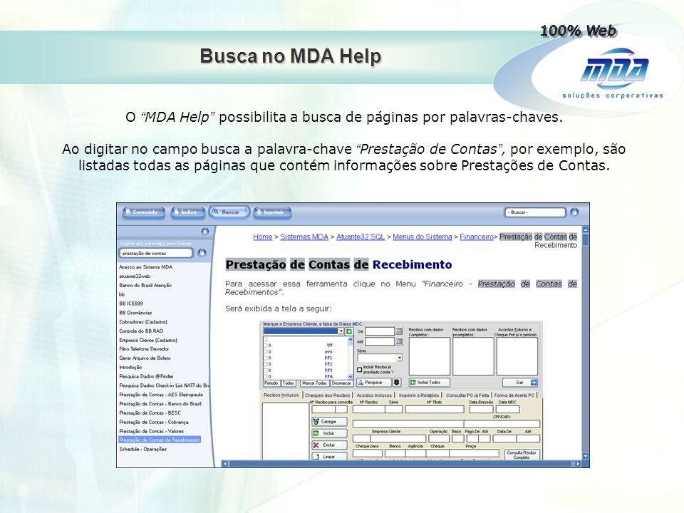 Busca no MDA Help Ao clicar em Conteúdo o Help volta a exibir a árvore de dados, expandindo suas ramificações e apresentando a página selecionada.