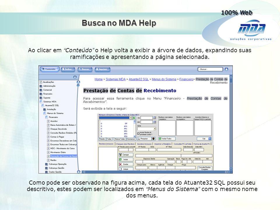 """Busca no MDA Help Ao clicar em """" Conteúdo """" o Help volta a exibir a árvore de dados, expandindo suas ramificações e apresentando a página selecionada."""