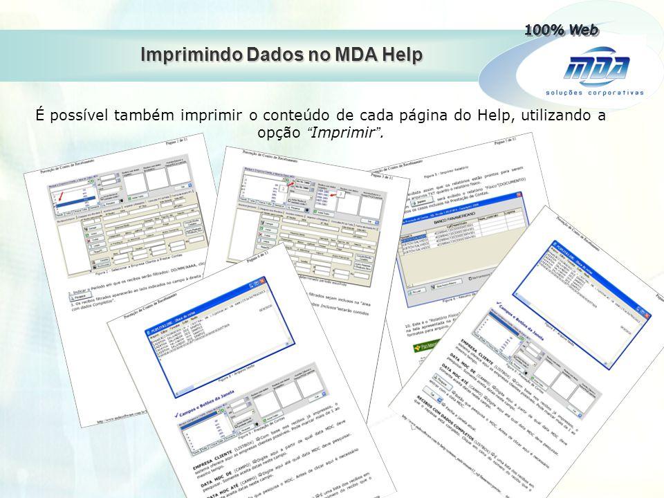 """Imprimindo Dados no MDA Help É possível também imprimir o conteúdo de cada página do Help, utilizando a opção """" Imprimir """"."""