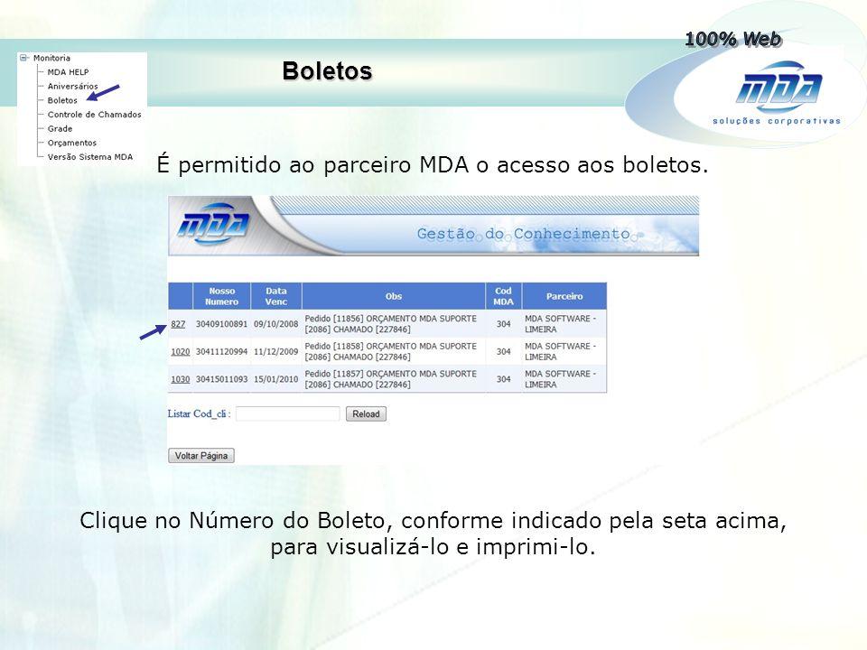 Boletos É permitido ao parceiro MDA o acesso aos boletos. Clique no Número do Boleto, conforme indicado pela seta acima, para visualizá-lo e imprimi-l