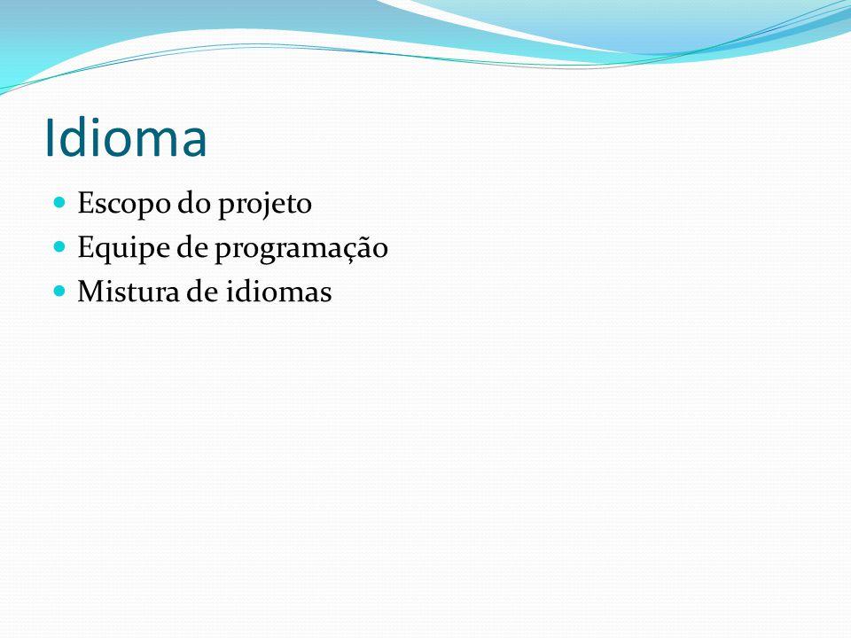 Idioma  Escopo do projeto  Equipe de programação  Mistura de idiomas