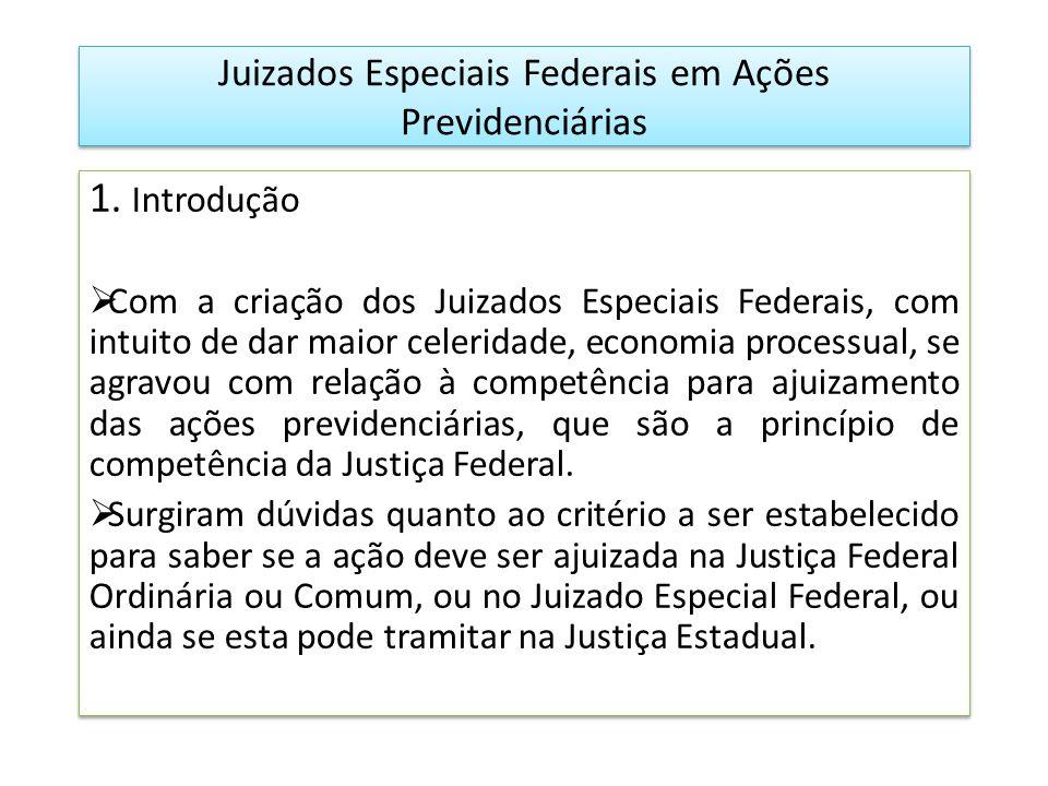 Juizados Especiais Federais em Ações Previdenciárias 1.