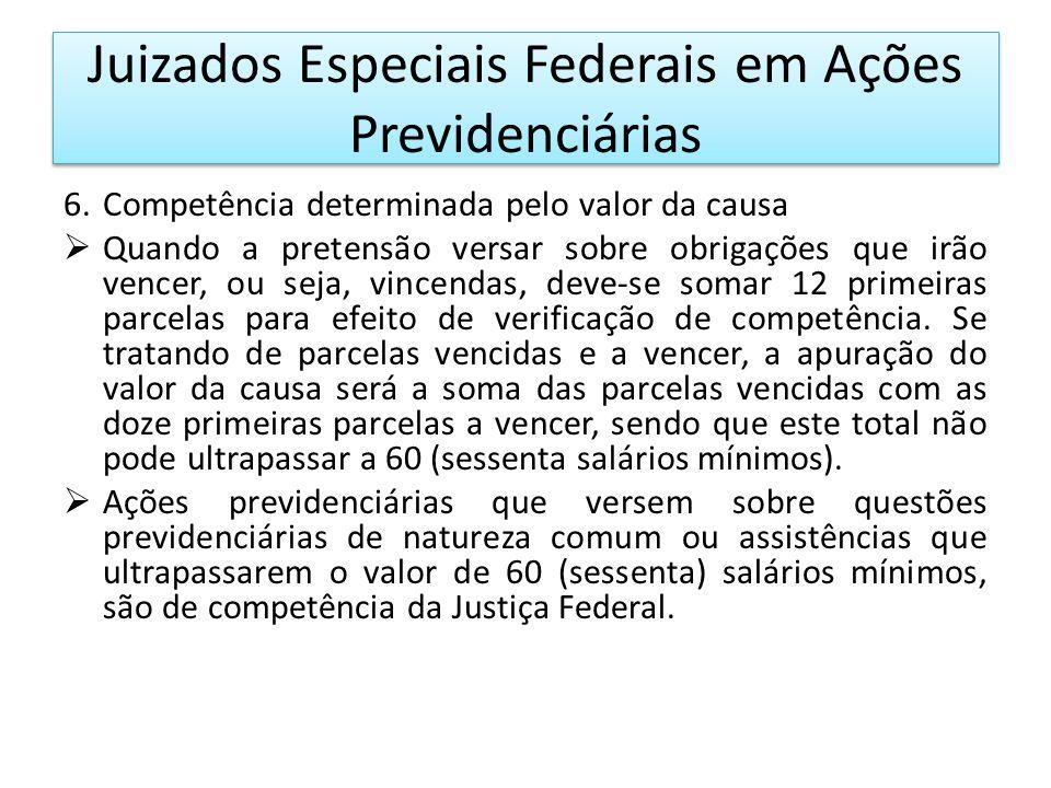 Juizados Especiais Federais em Ações Previdenciárias 7.Competência determinada pela complexidade da causa.