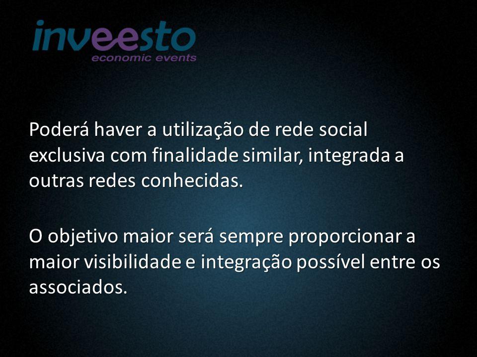 Poderá haver a utilização de rede social exclusiva com finalidade similar, integrada a outras redes conhecidas.