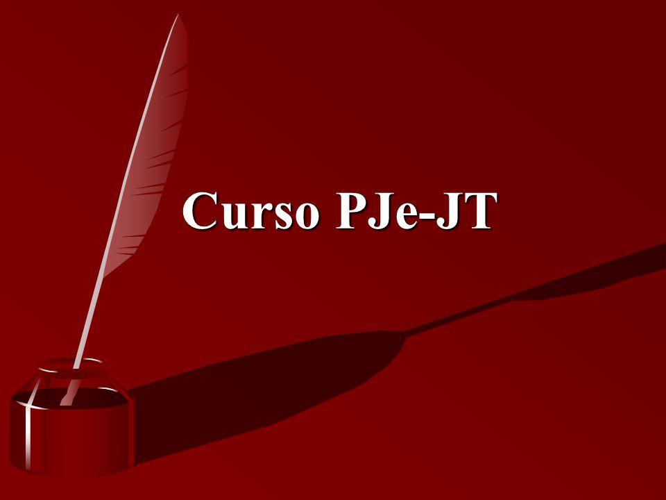 Curso PJe-JT Curso PJe-JT