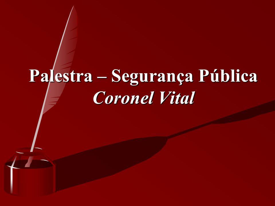 Palestra – Segurança Pública Coronel Vital