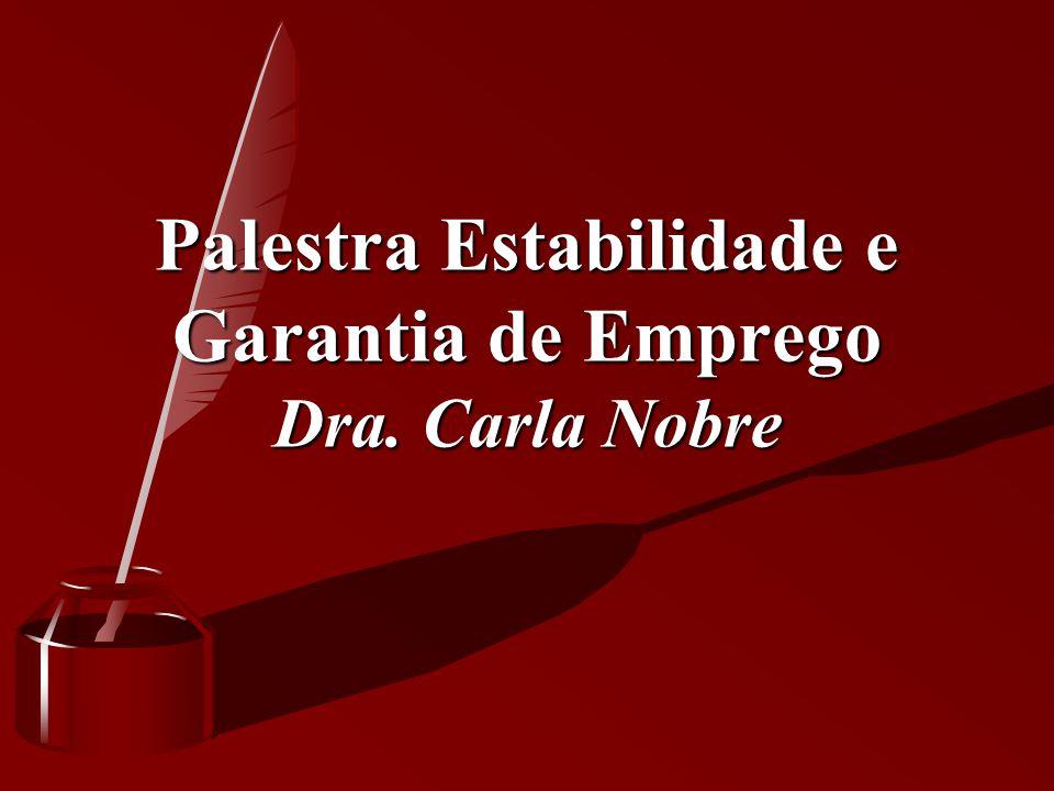 Palestra Estabilidade e Garantia de Emprego Dra. Carla Nobre