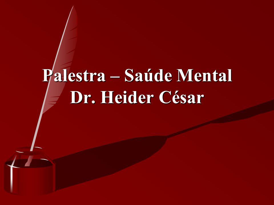 Palestra – Saúde Mental Dr. Heider César