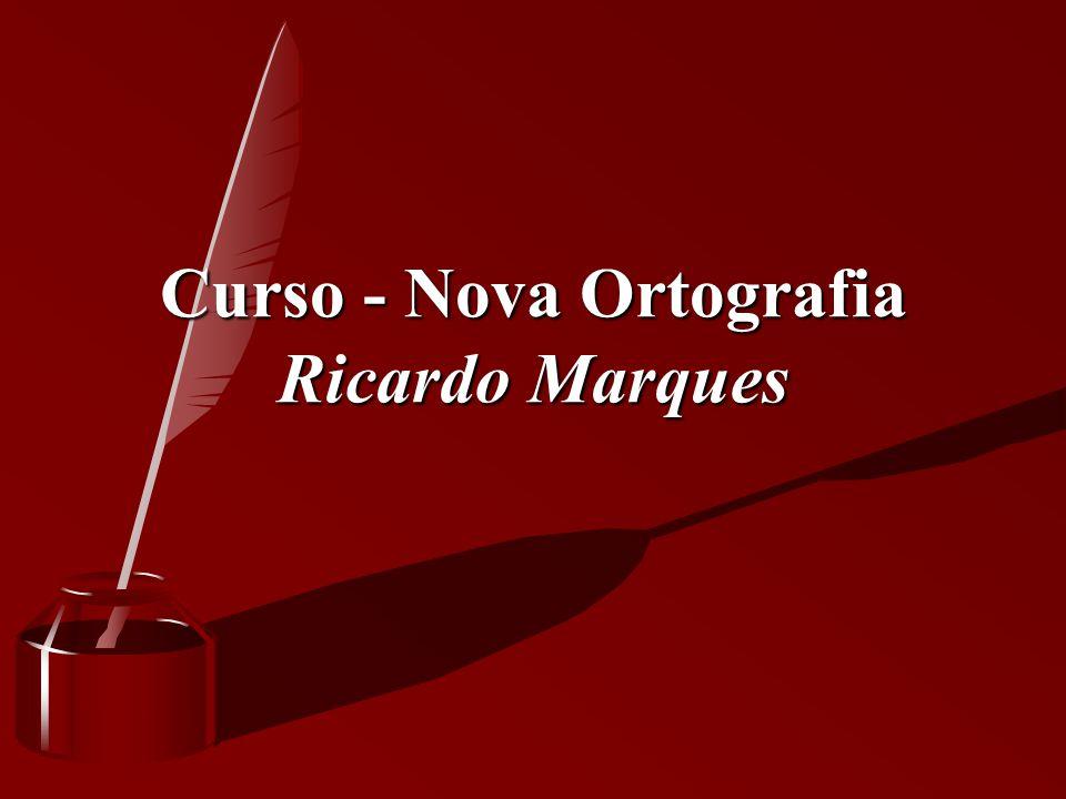Curso - Nova Ortografia Ricardo Marques