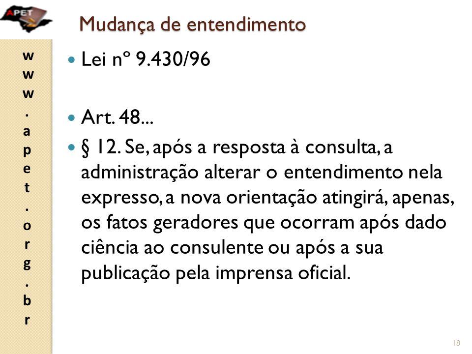 www.apet.org.brwww.apet.org.br Mudança de entendimento  Lei nº 9.430/96  Art.