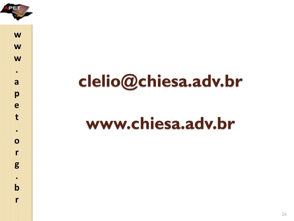 www.apet.org.brwww.apet.org.br clelio@chiesa.adv.br www.chiesa.adv.br 26