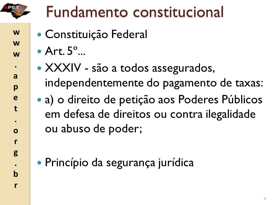 www.apet.org.brwww.apet.org.br Fundamentos constitucionais i) direito de petição ii) segurança jurídica iii) moralidade administrativa 25