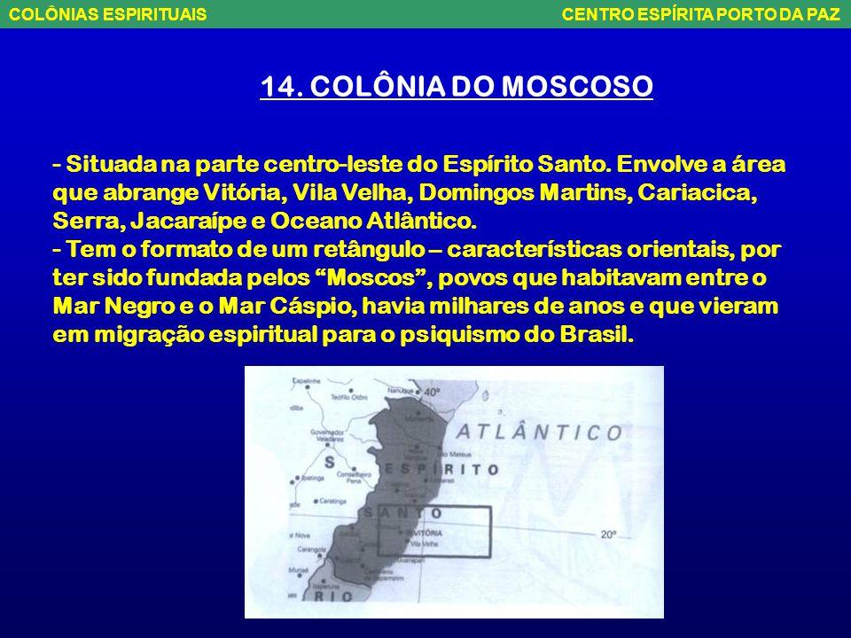 13. COLÔNIA PADRE CHICO - Fica no Triângulo Mineiro, na região que envolve Uberaba, Uberlândia, Tupaciguara, Monte Alegre de Minas, Prata e Miraporang