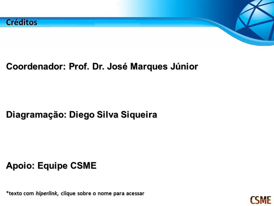 Créditos Coordenador: Prof. Dr. José Marques Júnior Coordenador: Prof. Dr. José Marques Júnior Diagramação: Diego Silva Siqueira Diagramação: Diego Si
