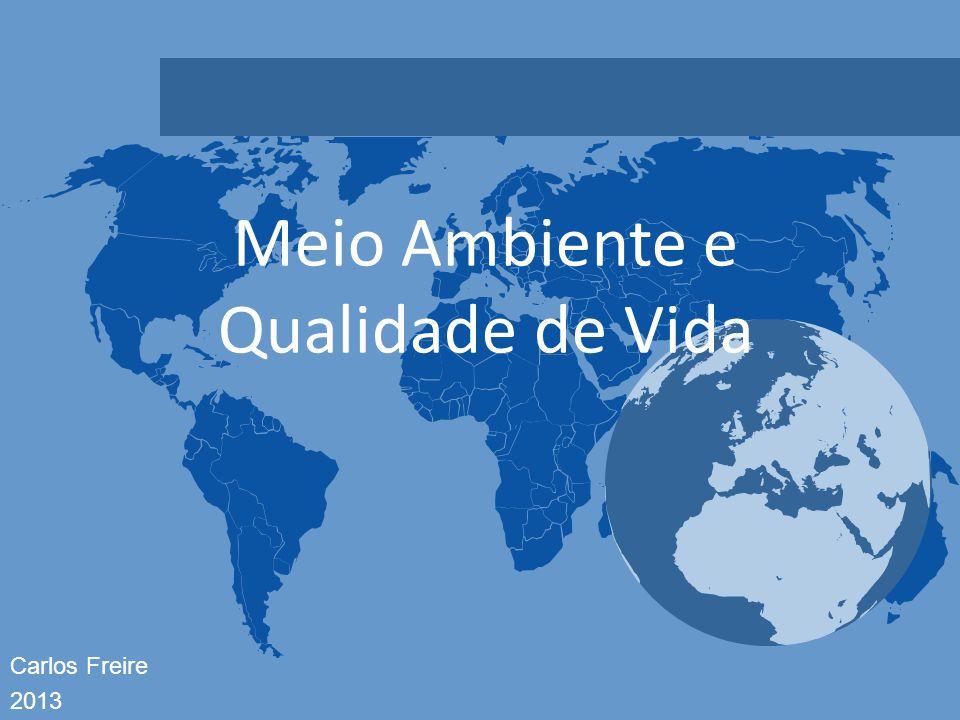 Carlos Freire 2013 Meio Ambiente e Qualidade de Vida
