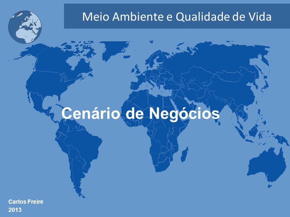 Cenário de Negócios Meio Ambiente e Qualidade de Vida Carlos Freire 2013