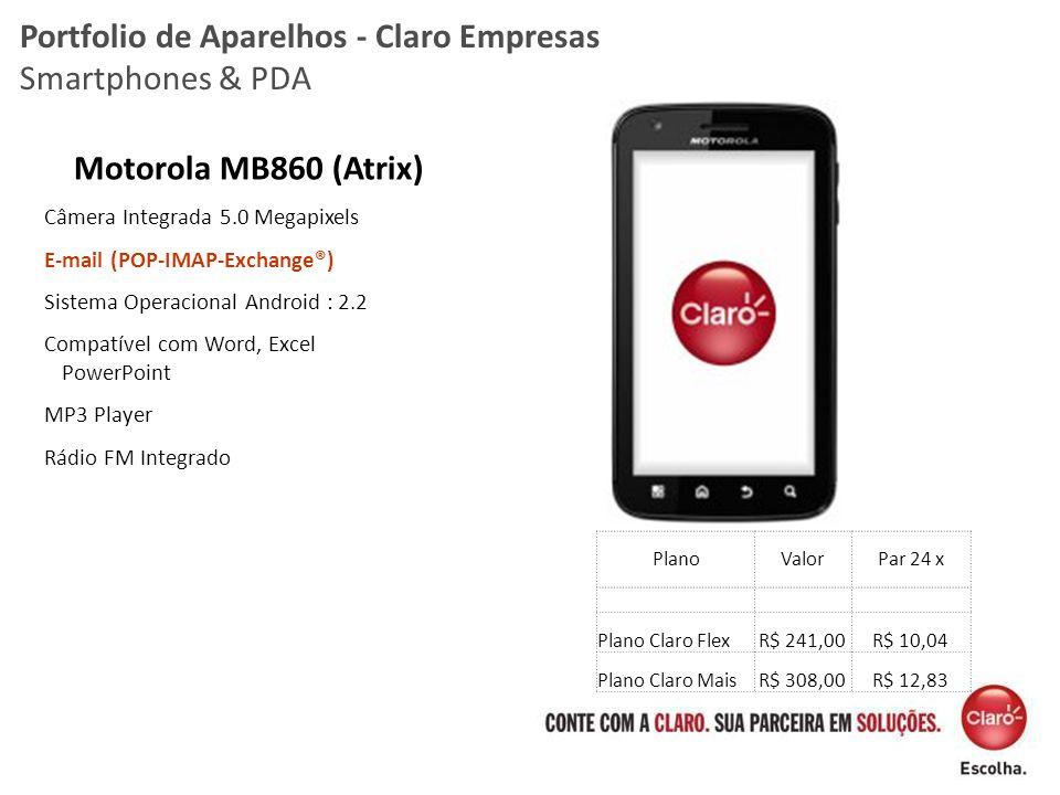 Motorola MB860 (Atrix) Câmera Integrada 5.0 Megapixels E-mail (POP-IMAP-Exchange®) Sistema Operacional Android : 2.2 Compatível com Word, Excel PowerP