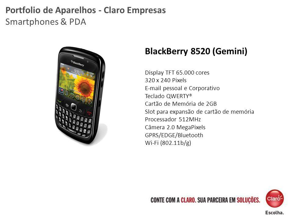 BlackBerry 8520 (Gemini) Display TFT 65.000 cores 320 x 240 Pixels E-mail pessoal e Corporativo Teclado QWERTY® Cartão de Memória de 2GB Slot para exp