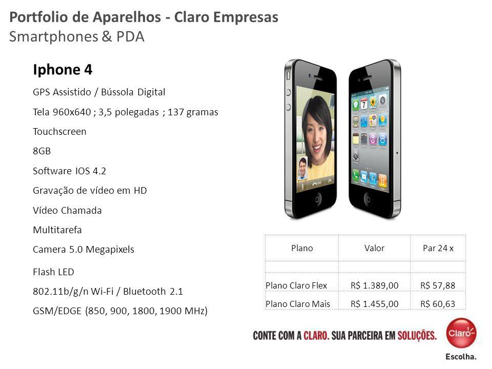 Portfolio de Aparelhos - Claro Empresas Smartphones & PDA Iphone 4 GPS Assistido / Bússola Digital Tela 960x640 ; 3,5 polegadas ; 137 gramas Touchscre