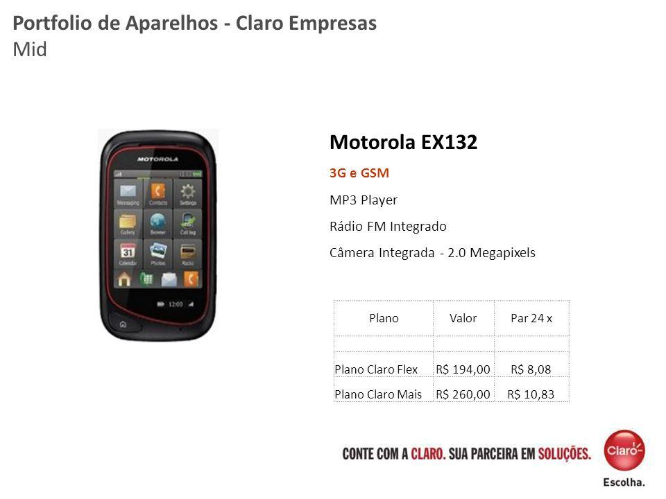 Motorola EX132 3G e GSM MP3 Player Rádio FM Integrado Câmera Integrada - 2.0 Megapixels Portfolio de Aparelhos - Claro Empresas Mid PlanoValorPar 24 x